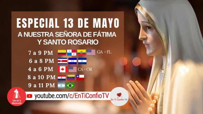 Especial a Nuestra Señora de Fátima y Santo Rosario / 13 de Mayo del 2021