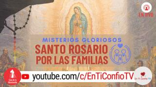 Santo Rosario por las familias / 25 de Julio del 2021