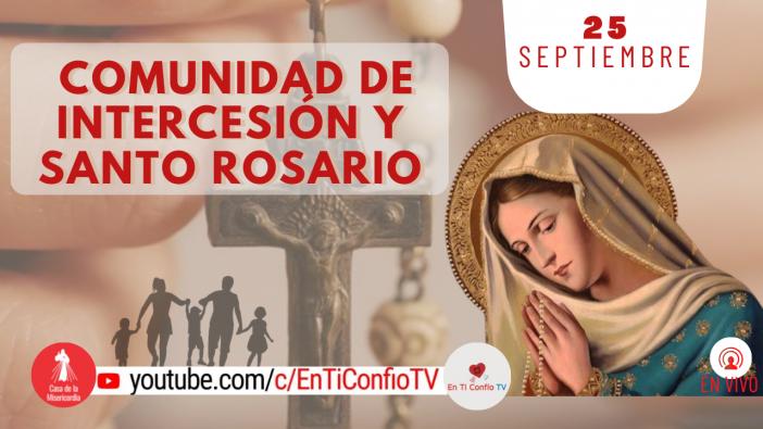 Comunidad de Intercesión y Santo Rosario 25 de Septiembre del 2021