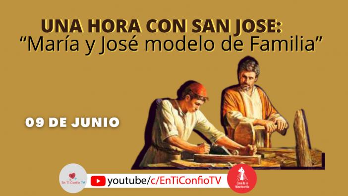 Una Hora con San José 9 de Junio del 2021