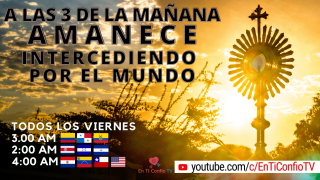 Amanece Intercediendo por el Mundo / 16 de Abril del 2021