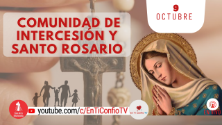 Comunidad de Intercesión y Santo Rosario / 9 de Octubre del 2021