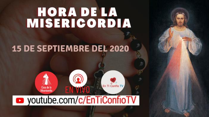 Hora de la Misericordia / 15 de Septiembre de 2020