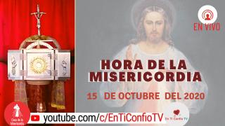 Hora de la Misericordia / 15 de Octubre del 2020
