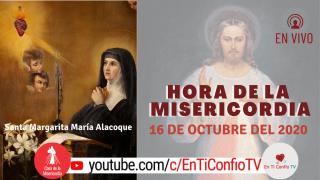 Hora de la Misericordia 16 de Octubre de 2020