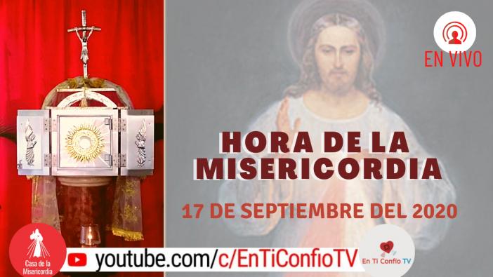 Hora de la Misericordia 17 de Septiembre de 2020