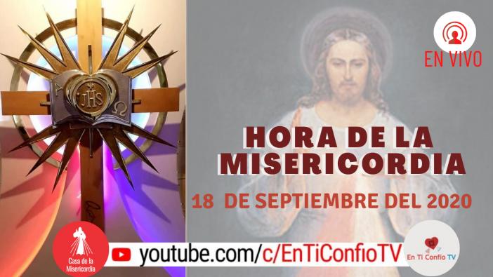 Hora de la Misericordia 18 de Septiembre de 2020