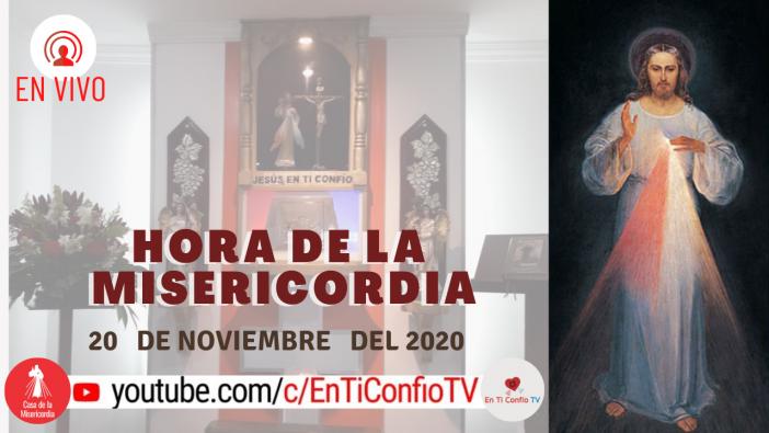 Hora de la Misericordia 20 de Noviembre del 2020