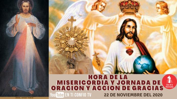 Hora de la Misericordia Jornada de Oración Solemnidad Cristo Rey / 22 Noviembre del 2020