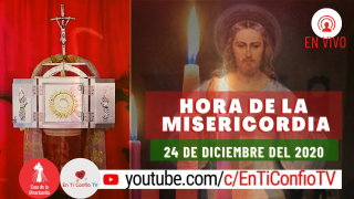 Hora de la Misericordia 24 de Diciembre del 2020