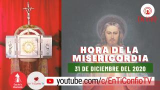 Hora de la Misericordia 31 de Diciembre del 2020