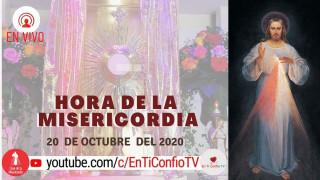Hora de la Misericordia / 20 de Octubre de 2020