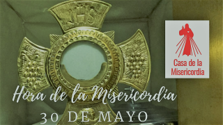 Hora de la Misericordia 30 de Mayo