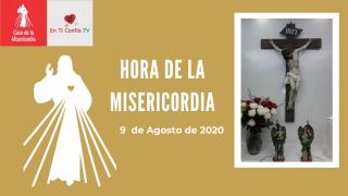 Hora de la Misericordia 9 de Agosto de 2020