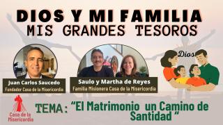 Dios y mi Familia, mis Grandes Tesoros /El Matrimonio como un Camino hacia la Santidad