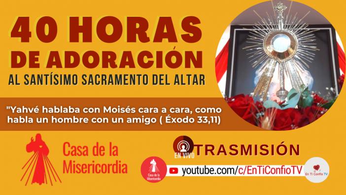 40 Horas de Adoración al Santísimo Sacramento / 15 de Septiembre del 2021
