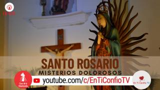 Santo Rosario Misterios Dolorosos / 20 de Octubre de 2020