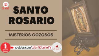 Santo Rosario Misterios Gozosos/ 21 de Septiembre de 2020