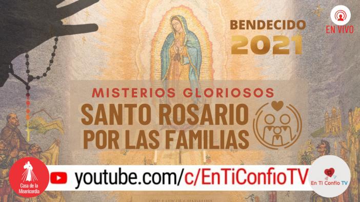 Santo Rosario por las Familias 7 de Marzo del 2021