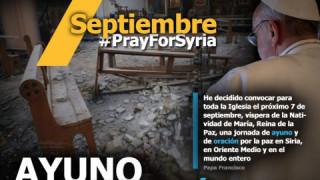 7 Septiembre el Papa Francisco pide que intensifiquemos la oración  en el mundo católico por Siria y la Paz del mundo