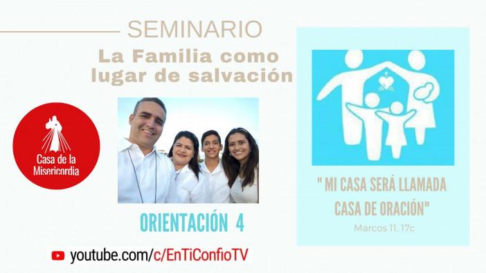 Esta Noche . Seminario la Familia como lugar de salvación :Orientación 4: La familia a la Luz de la Palabra